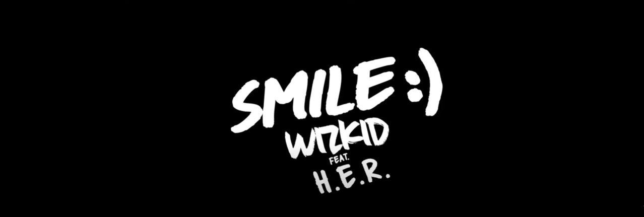 Lyrics: Wizkid - SMILE ft H.E.R (Sing Along)