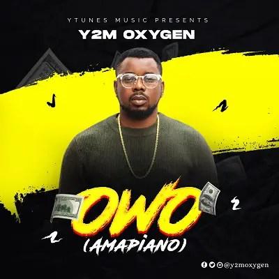 Y2M Oxygen - Owo (Amapiano
