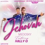 Medosky – Jehovah Ft Hally Q