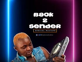 DJ Basebaba – Back 2 Sender Special Mixtape