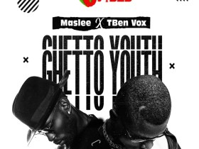 Maslee – Ghetto Youth ft Tben Vox