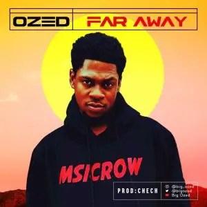 Ozed - Far Away (Prod. Chech)