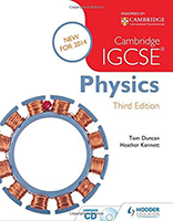 Cambridge IGCSE Physics (3rd edition) by Tom Duncan and Heather Kennett
