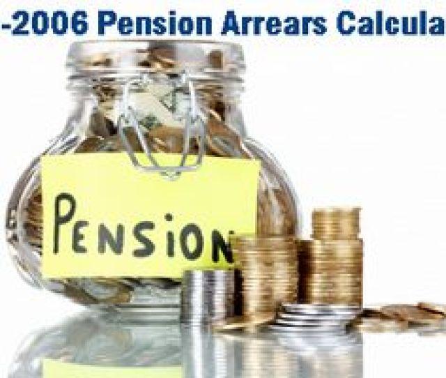 Pre 2006 Pension Arrears Calculator For Pro Rata To Full Pension