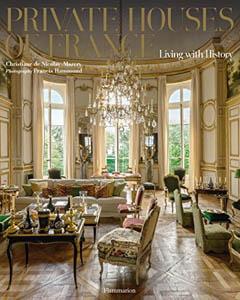 Private Houses Of France GDC Interiors Best Interior Design Books