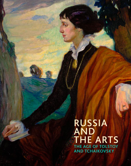 Russia and the Arts - The Age of Tolstoy and Tchaikovsky catalogue cover