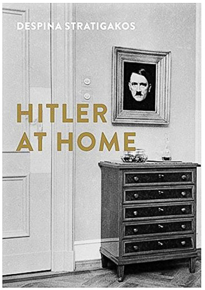 HITLER AT HOME by Despina Stratigakos book cover