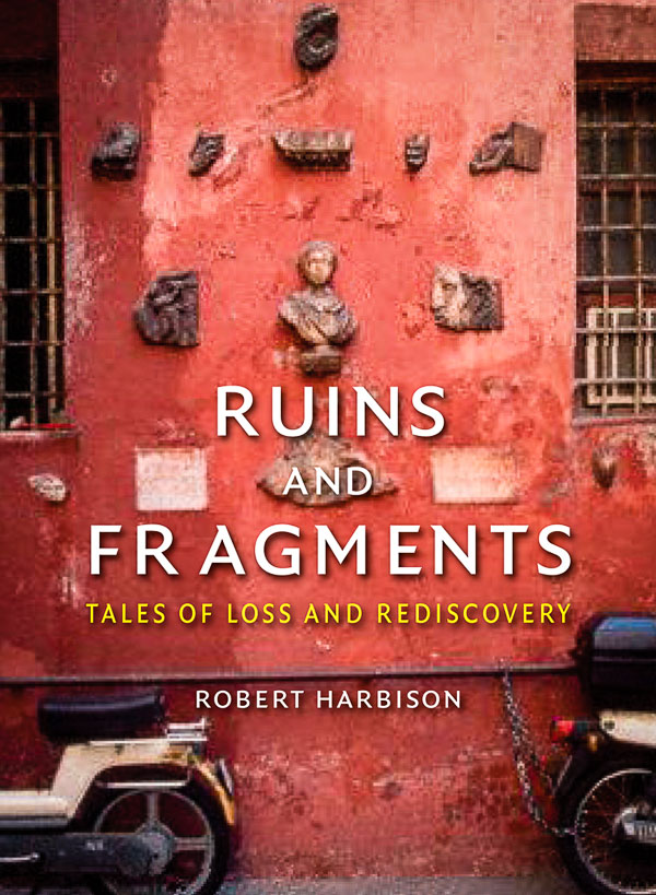 Ruins and Fragments Tales of Loss and Rediscovery book cover