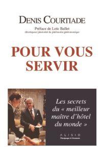 Denis Courtiade «Les secrets du Meilleur Maitre d'Hôtel du monde»