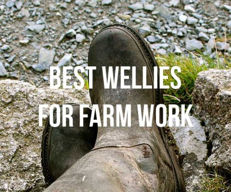 Best wellies for farmers