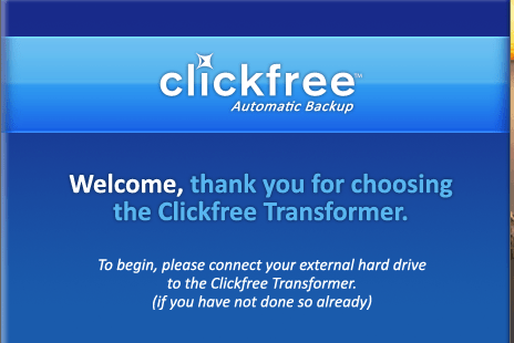 No More Excuses!  Back Up Your Data the Easy Way with the Clickfree Transformer  No More Excuses!  Back Up Your Data the Easy Way with the Clickfree Transformer  No More Excuses!  Back Up Your Data the Easy Way with the Clickfree Transformer  No More Excuses!  Back Up Your Data the Easy Way with the Clickfree Transformer
