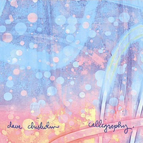 Music Diary Review: Dave Chisholm - Calligraphy