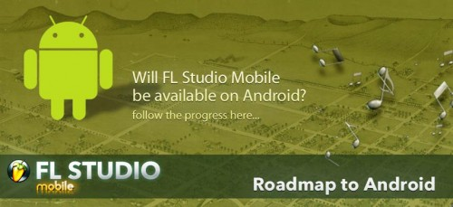 FL Studio for Android Coming in 2013 (Maybe), Developer Posts Update Video