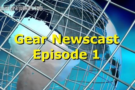 Gearjunkies Newscast – Episode 1