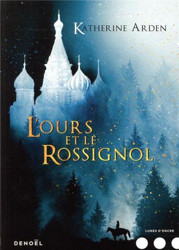 L'ours et le rossignol, premier tome de la trilogie d'une nuit d'hiver