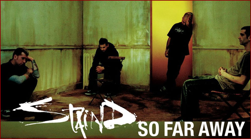 Staind – So Far Away