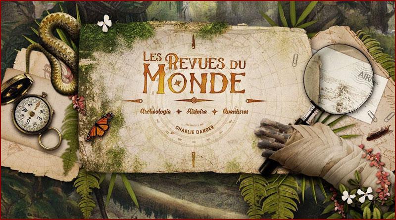 Les Revues du Monde [Archéologie, Histoire, Aventures]