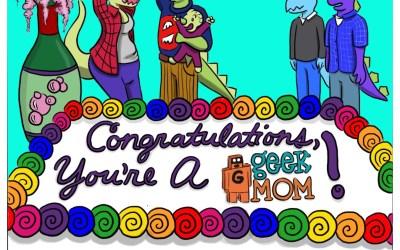CEL-E-BRATE Geek Moms, GeekMom!