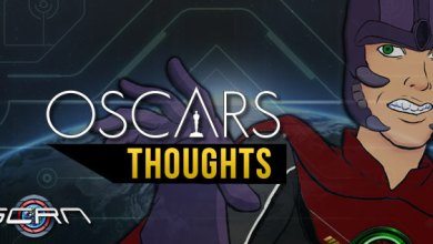 Photo of The Oscars: Thoughts & Opinions
