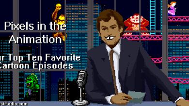 Photo of PITA – EP 98 – Top 10 Favorite Video Game Cartoon Episodes