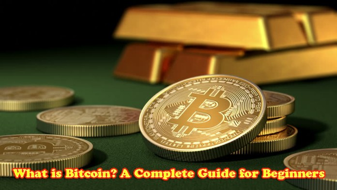 What is Bitcoin? A Complete Guide for Beginners