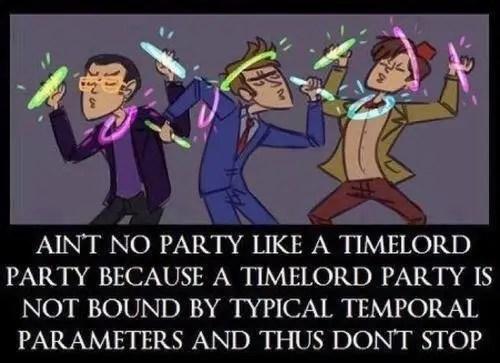 Ain't No Party Like a Timelord Party