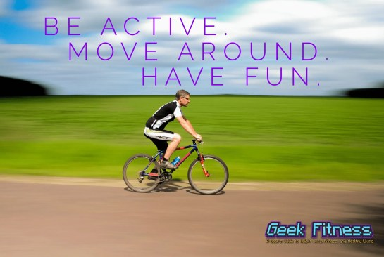 Move Around and Be Active