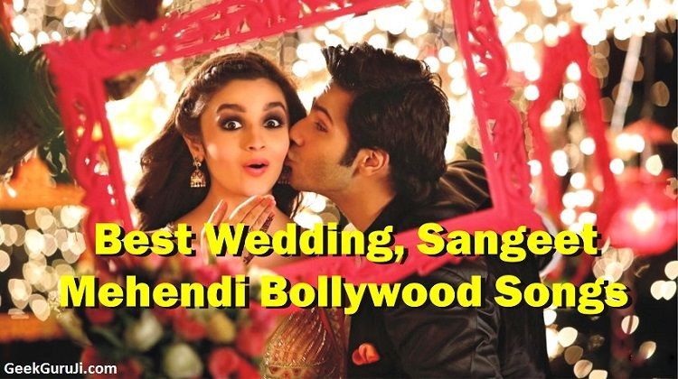 Dance Songs For Wedding Sangeet Hindi Mehendi