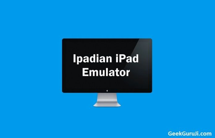 Ipadian iPad Emulator windows pc