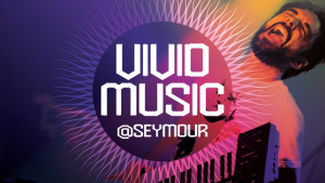 Vivid-Music-@-Seymour