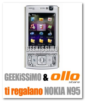 Geekissimo e Ollo store ti regalano un Nokia N95