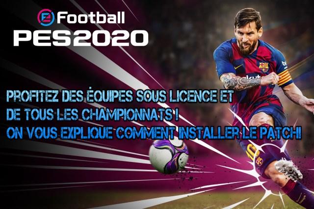 eFootball PES 2020 – Tutoriel : Comment installer les patchs et avoir les équipes sous licences