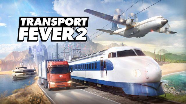 Transport Fever 2 – C'est le jour pour bâtir votre empire