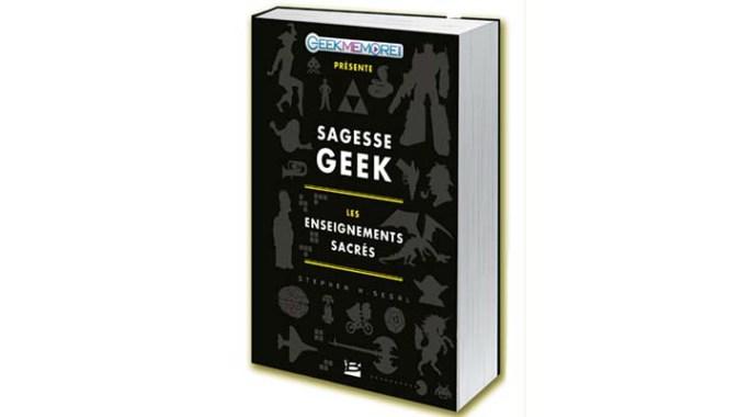 Le livre: Sagesse Geek, les enseignements sacrés