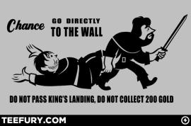 Do not pass King's Landing, Do not collect $200.