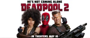 DEADPOOL 2: A Spoiler-Free Movie Review