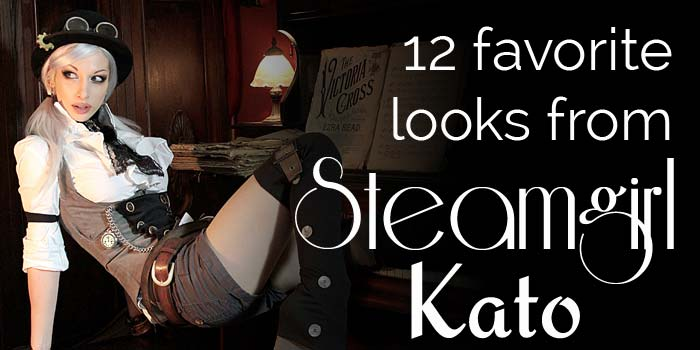 12 Favorite Looks from Steamgirl Kato