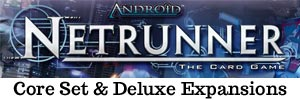 Core Set and Deluxe Expansions for Android Netrunner