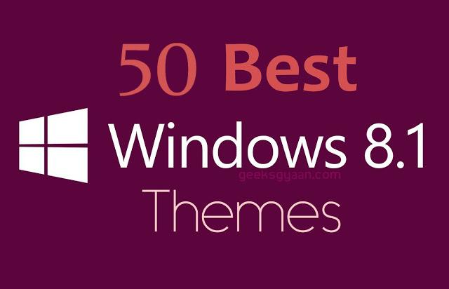 50 Best Windows 81 Themes Geeks Gyaan