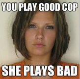 Attractive Convict - You play good cop - She plays bad