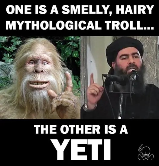 One is a smelly, hairy mythological troll - ISIS