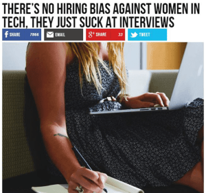 Real Breitbart headling: There's no hiring bias against women in Tech. They just suck at interviews.