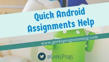 Java Assignment Help Service   GeeksProgramming GeeksProgramming Get Quick Android Assignment Help