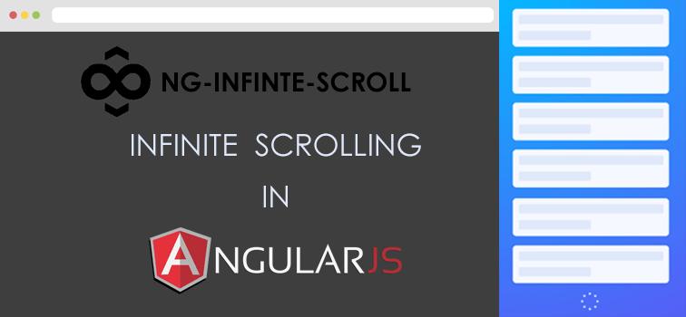 ng-infinite-scroll For Infinite Scrolling In AngularJS