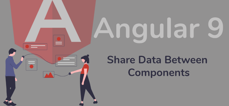 Share Data Between Components In Angular 9