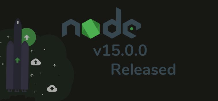 New Updates In NodeJS v15.0.0