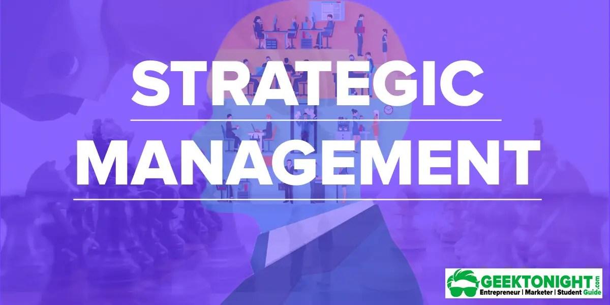 What is Strategic Management? Characteristics, Risk, Benefits