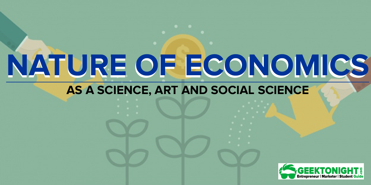 Nature of Economics   As a Science, Art and Social Science
