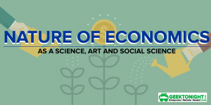 Nature of Economics | As a Science, Art and Social Science