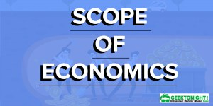 Scope of Economics | with [Infographic]